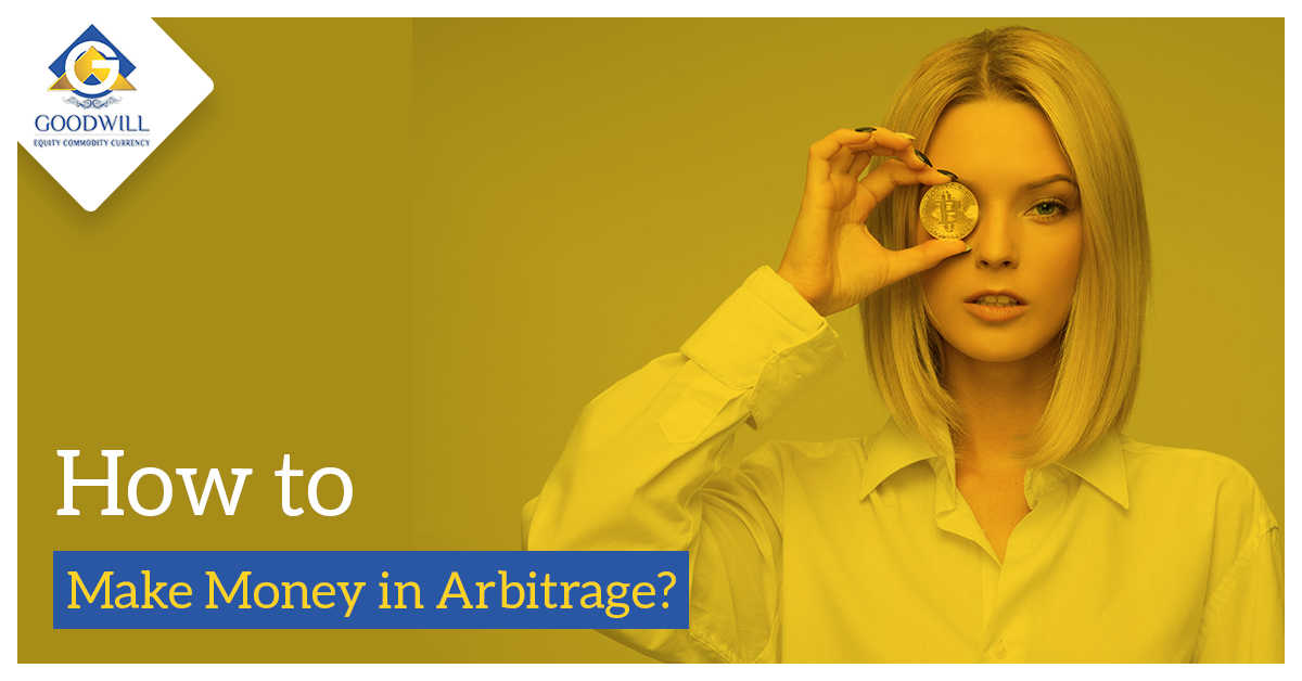 How to make money in Arbitrage