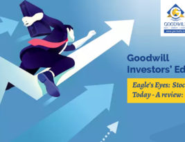 Goodwill Investor Education Eagle's Eyes – Stock Market Review.