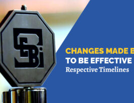 As per SEBI guidelines, it is to be noted that the following implementations will be made effective from respective timelines.